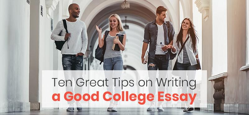 Ten Great Tips on Writing a Good College Essay