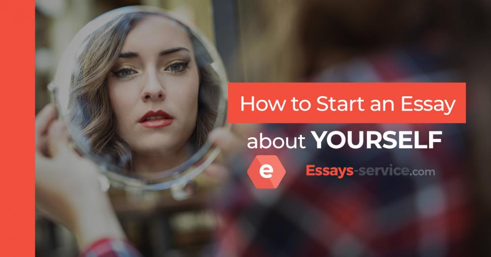 How to Start an Essay About Yourself: Useful Hints and Tips